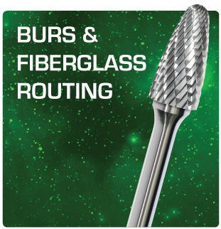 Burs and Fiberglass Routing Product Group