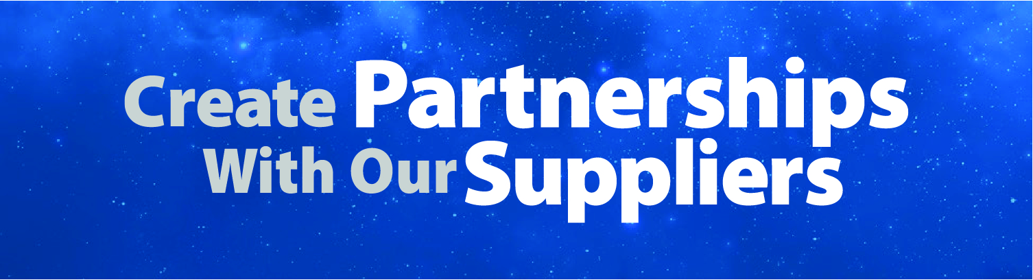 Create Partnerships With Our Suppliers