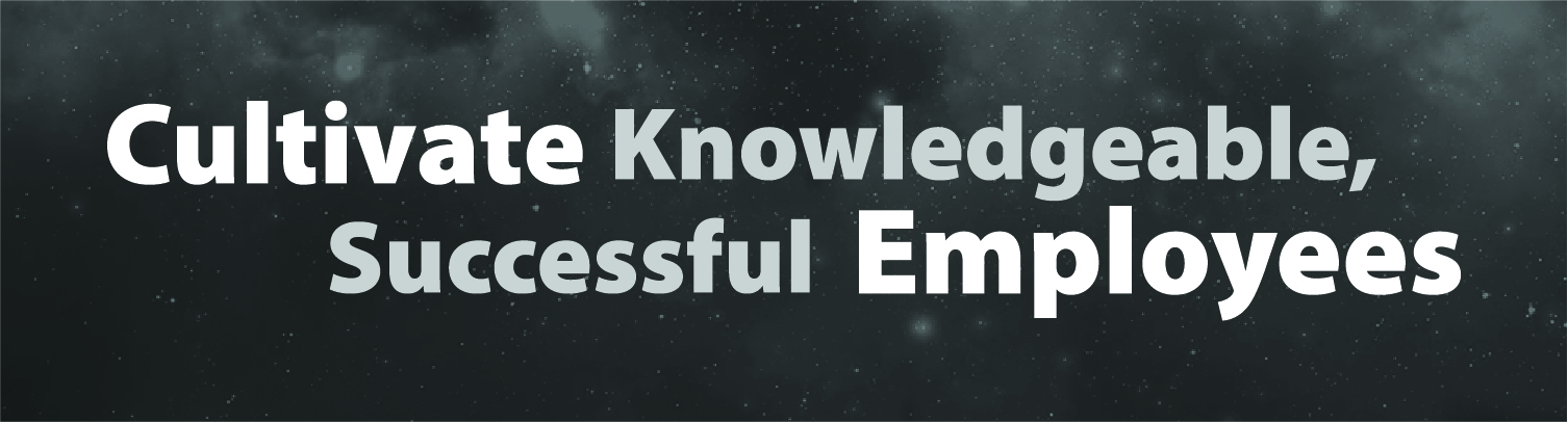 Cultivate Knowledgeable Successful Employees