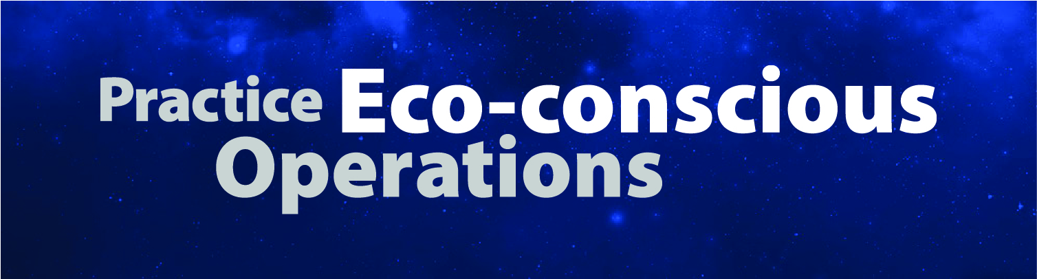 Practice Eco-conscious Operations