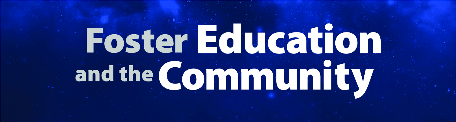 Foster Education and the Community