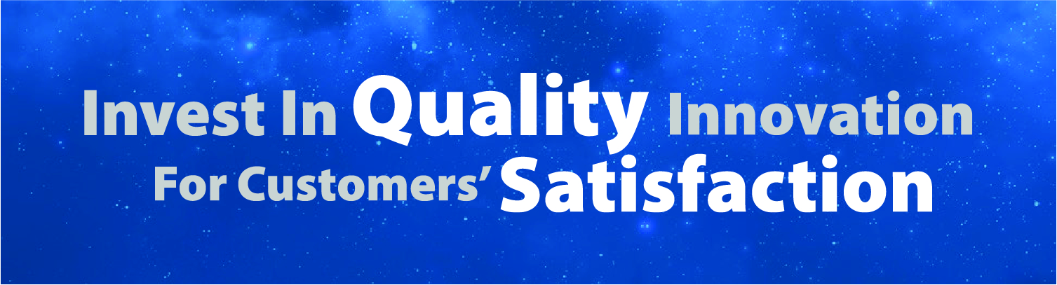 Invert In Quality Innovation For Customers Satisfaction